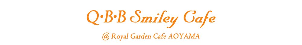 Q・B・B Smiley Cafe @ Royal Garden Cafe AOYAMA